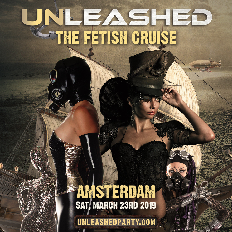 UNLEASHED Amsterdam – The Fetish Cruise – 23/03/19